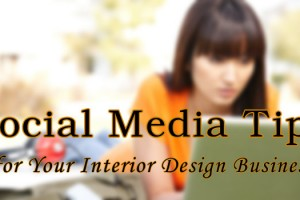 5 Social Media Tips to Market your Interior Design Business